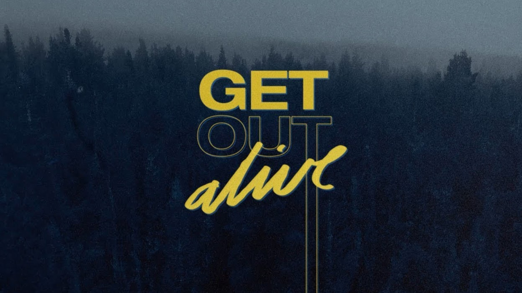 Get out alive video thumbnail